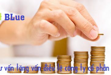 Thủ tục tăng vốn điều lệ công ty cổ phần tại Thanh Hóa