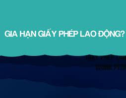 Các thủ tục xin gia hạn giấy phép lao động cho người nước ngoài tại Thanh Hóa